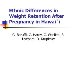 Ethnic Differences in Weight Retention After Pregnancy in Hawai`i