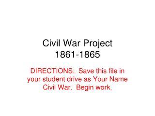 Civil War Project 1861-1865