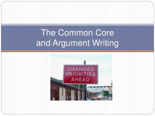 The Common Core  and Argument Writing