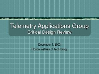 Telemetry Applications Group Critical Design Review