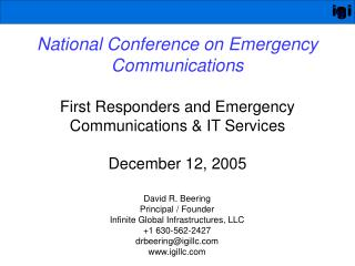National Conference on Emergency Communications First Responders and Emergency Communications & IT Services December