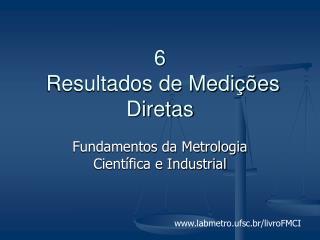 6  Resultados de Medições Diretas