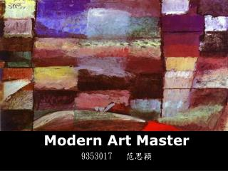 Modern Art Master 9353017    范思穎