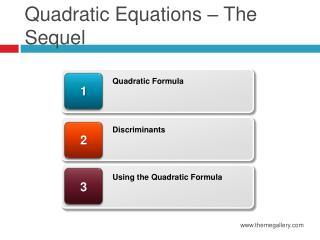 Quadratic Equations – The Sequel