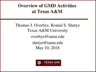 Overview of GMD Activities at Texas A&M