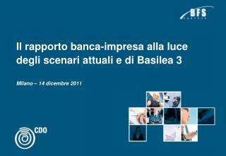 Il rapporto banca-impresa alla luce degli scenari attuali e di Basilea 3