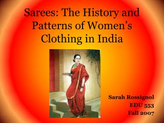 Sarees: The History and Patterns of Women's Clothing in India