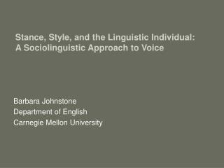 Stance, Style, and the Linguistic Individual: A Sociolinguistic Approach to Voice