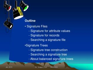 Outline  Signature Files - Signature for attribute values - Signature for records