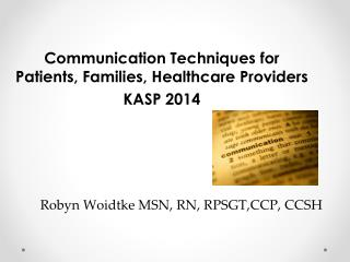 Communication Techniques for Patients, Families, Healthcare  Providers KASP 2014