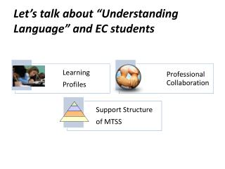 "Let's talk about ""Understanding Language"" and EC students"