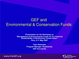 GEF and  Environmental & Conservation  Funds