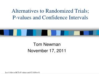Alternatives to Randomized Trials; P-values and Confidence Intervals