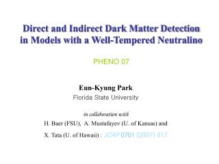 Direct and Indirect Dark Matter Detection  in Models with a Well-Tempered Neutralino PHENO 07