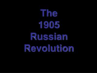 The 1905 Russian Revolution