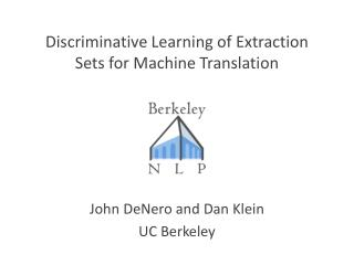 Discriminative Learning of Extraction Sets for Machine Translation