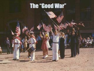 """The """"Good War"""""""