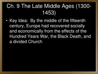 Ch. 9 The Late Middle Ages (1300-1453)