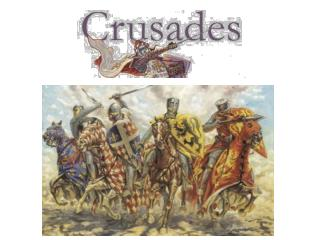 1095-1096 The Peasants Crusade 1095-1099 The First Crusade 1147-1149 The Second Crusade