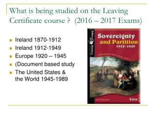 What is being studied on the Leaving Certificate course ?  (2016 – 2017 Exams)