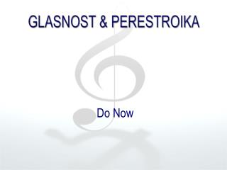 Glasnost & perestroika