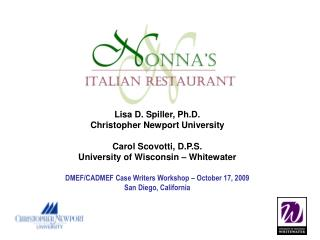 Lisa D. Spiller, Ph.D. Christopher Newport University  Carol Scovotti, D.P.S. University of Wisconsin   Whitewater  DMEF