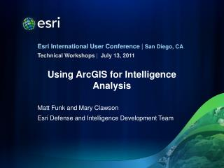 Using ArcGIS for Intelligence Analysis