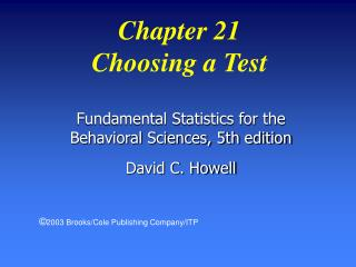 Fundamental Statistics for the Behavioral Sciences, 5th edition David C. Howell