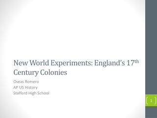 New World Experiments: England's 17 th  Century Colonies