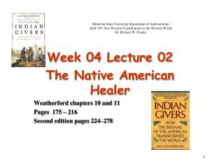 Week 04 Lecture 02  The Native American Healer Weatherford chapters 10 and 11 Pages  175 – 216