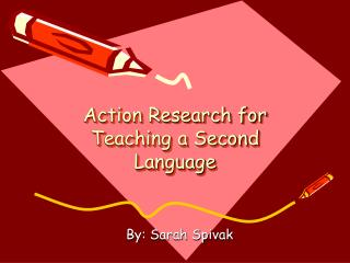 Action Research for Teaching a Second Language