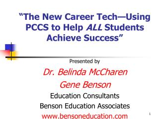 """The New Career Tech—Using PCCS to Help  ALL  Students Achieve Success"""