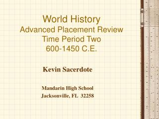 World History  Advanced Placement Review  Time Period Two  600-1450 C.E.