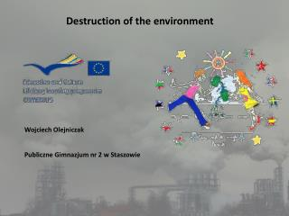 Destruction of the environment