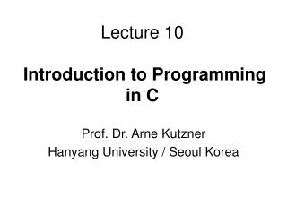 Lecture 10 Introduction to Programming in C