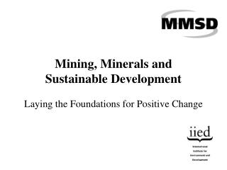 Mining, Minerals and  Sustainable Development
