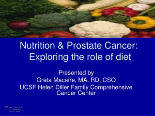 Nutrition & Prostate Cancer:  Exploring the role of diet