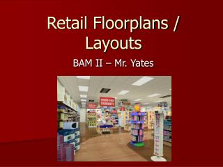 Retail Floorplans / Layouts