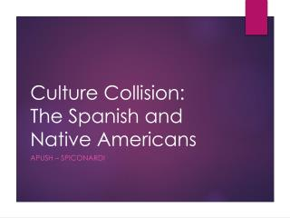 Culture Collision: The Spanish and Native Americans