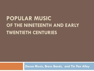 Popular Music of the Nineteenth and Early Twentieth Centuries