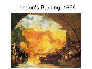 London's Burning! 1666