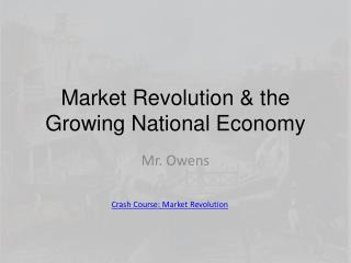 Market Revolution & the Growing National Economy