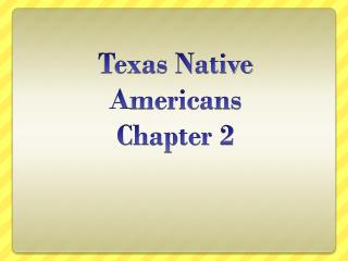 Texas Native  A mericans Chapter 2