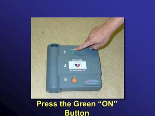 """Press the Green """"ON"""" Button"""