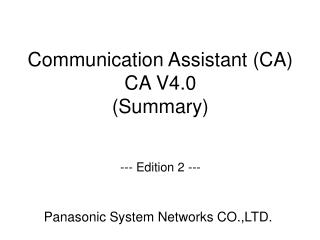 Communication Assistant  (CA) CA V4.0 (Summary)