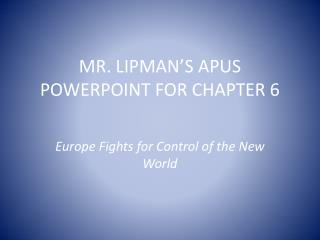 MR. LIPMAN'S APUS POWERPOINT FOR CHAPTER 6