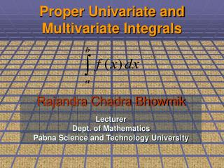 Proper Univariate and Multivariate Integrals