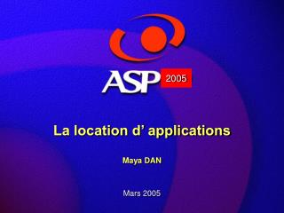La location d' applications Maya DAN