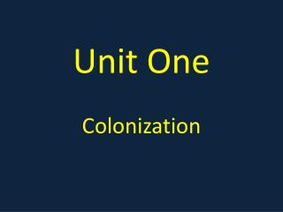 Unit One Colonization