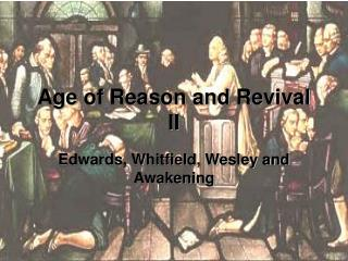 Age of Reason and Revival II